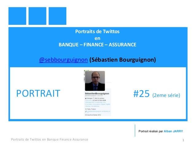 Portraits de Twittos en BANQUE – FINANCE – ASSURANCE @sebbourguignon (Sébastien Bourguignon) Portraits de Twittos en Banqu...