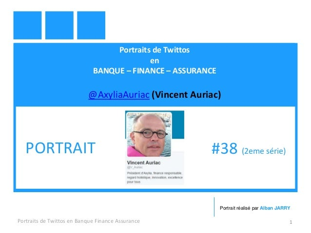 Portraits de Twittos en BANQUE – FINANCE – ASSURANCE @AxyliaAuriac (Vincent Auriac) Portraits de Twittos en Banque Finance...