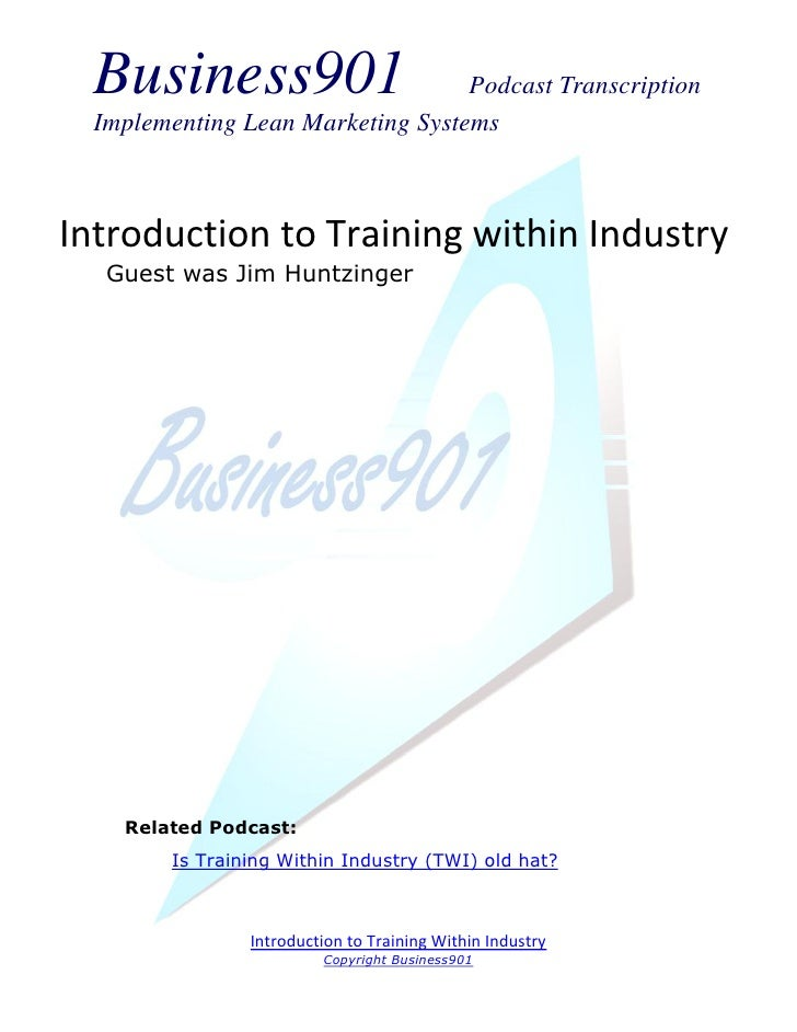 Business901                      Podcast Transcription  Implementing Lean Marketing SystemsIntroduction to Training within...