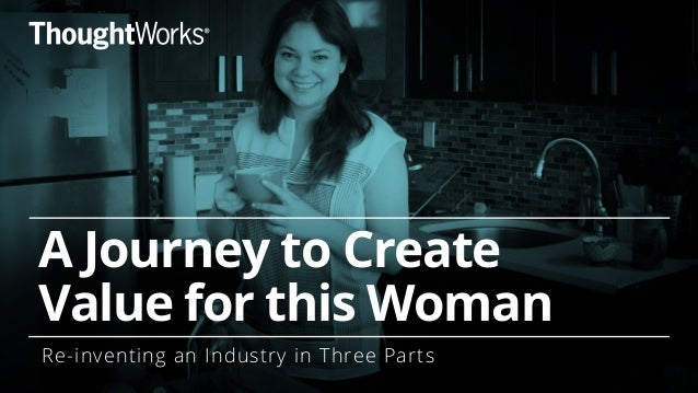 A Journey to Create Value for this Woman Re-inventing an Industry in Three Parts
