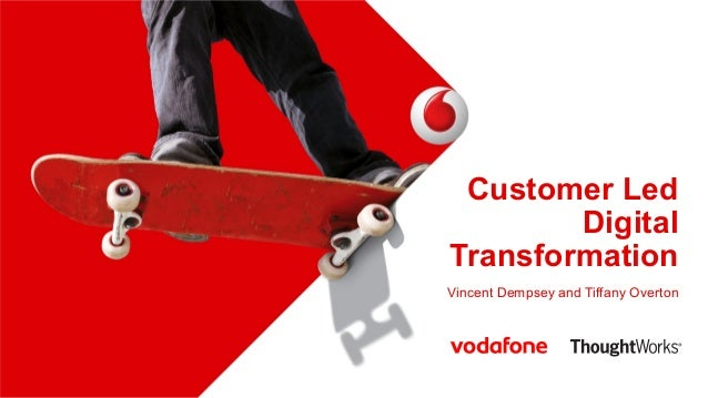 A New Digital Customer Centric Ecosystem | Vincent Dempsey, GM of Digital, Vodafone | Tiffany Overton, Lead Consultant, ThoughtWorks
