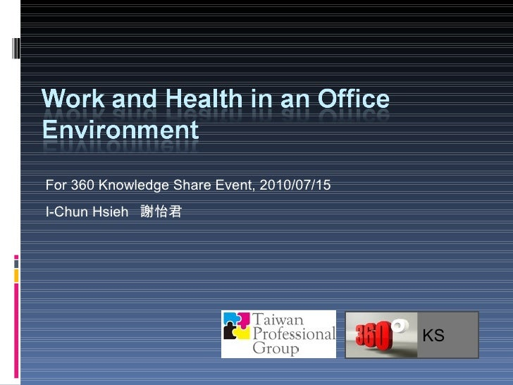 [360KS-0715] How to improve health in office work environment? by I-Chun Hsieh for TWNPro