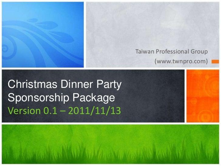 Taiwan Professional Group                                 (www.twnpro.com)Christmas Dinner PartySponsorship PackageVersion...