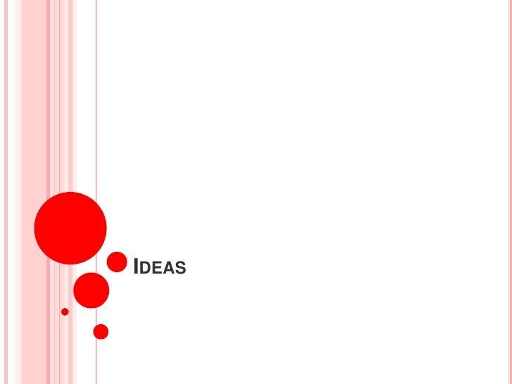 Ideas<br />
