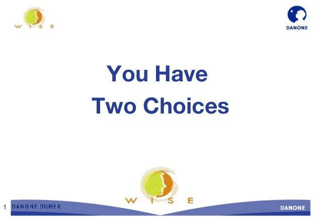 1 You Have Two Choices