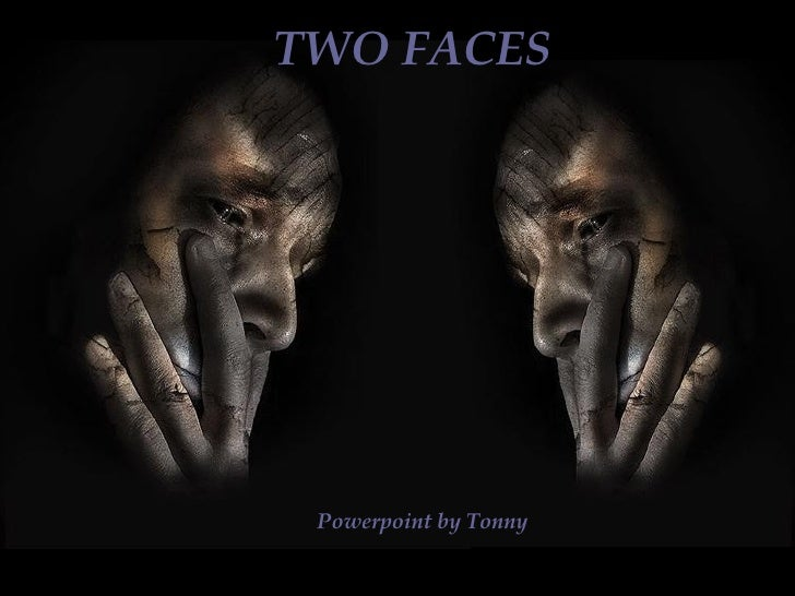 TWO FACES Powerpoint by Tonny