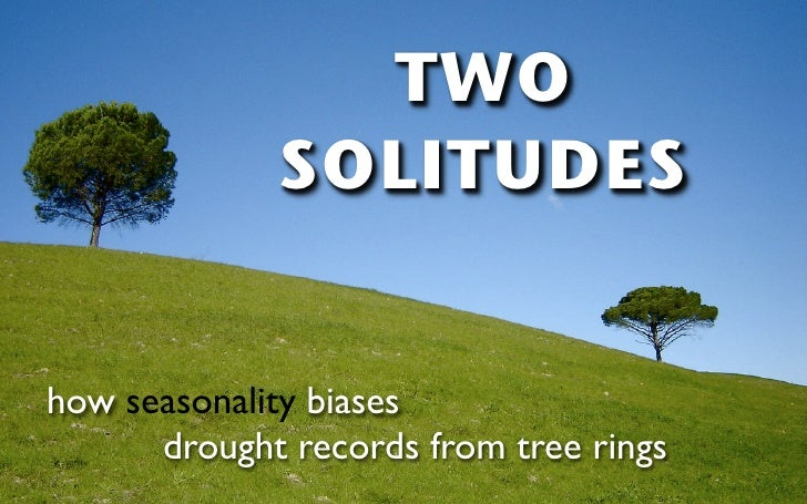 Two solitudes - how seasonality biases drought from tree rings