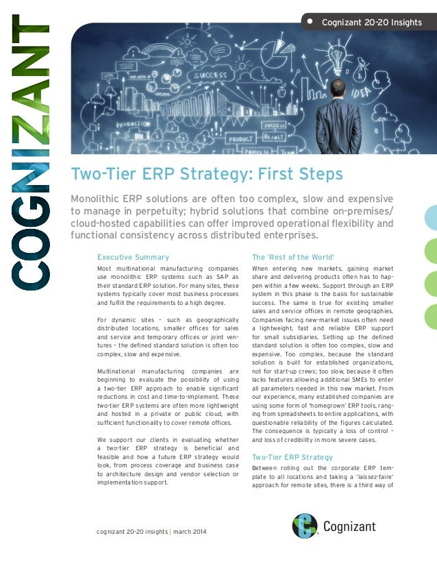 Two-Tier ERP Strategy: First Steps Monolithic ERP solutions are often too complex, slow and expensive to manage in perpetu...