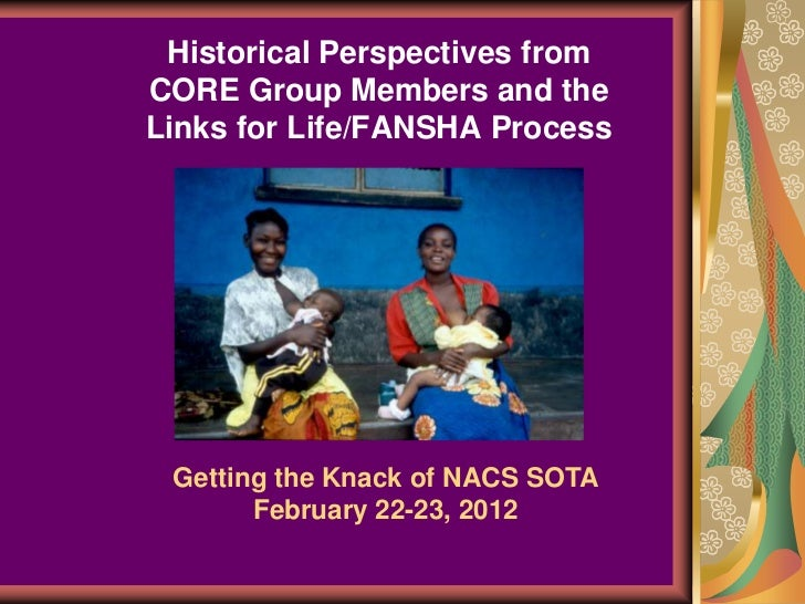 Historical Perspectives fromCORE Group Members and theLinks for Life/FANSHA Process Getting the Knack of NACS SOTA       F...