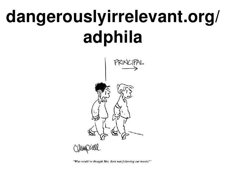 dangerouslyirrelevant.org/adphila<br />