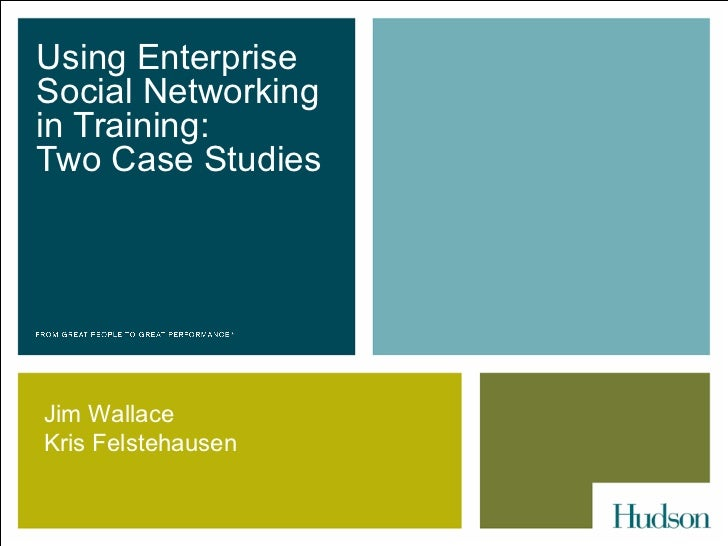 CETS 2012, Jim Wallace & Kris Felstehausen, slides for Using Enterprise Social Networking in Training: 2 Case Studies