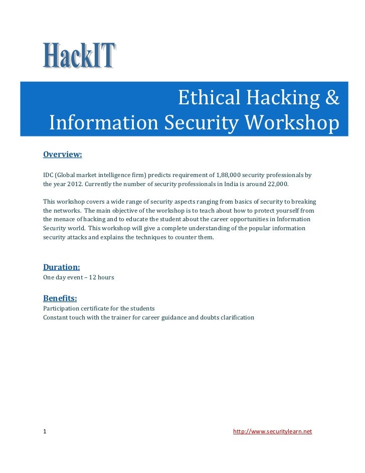 Ethical Hacking &    Information Security WorkshopOverview:IDC (Global market intelligence firm) predicts requirement of 1...