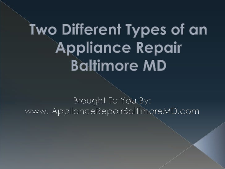 Two Different Types of an Appliance Repair Baltimore MD