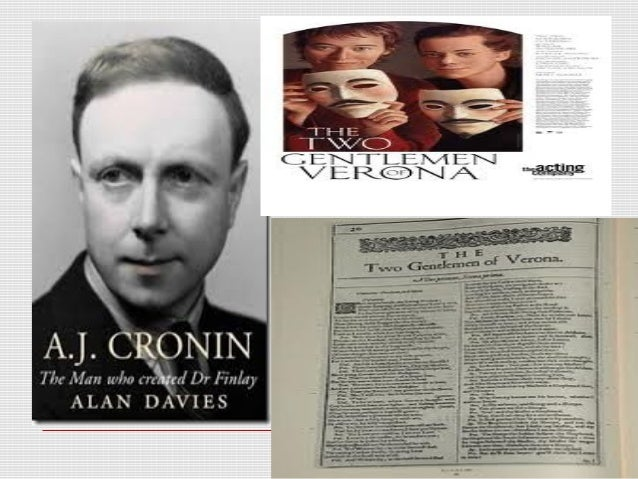 two gentlemen of verona by a j cronin Study either to join the church or to practise medicine was settled by cronin himself when he chose the lesser of two evils two gentlemen of verona, reader's digest, 54 a j cronin boston: twayne's.