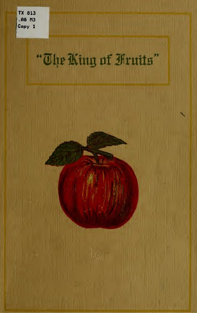 The King of Fruits: Two Hundred and Nine Ways of Preparing the Apple (1913)