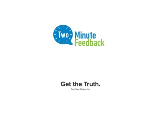 What is Two Minute Feedback? After giving a presentation or organizing an important meeting the first thing most people wa...