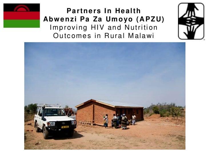 Partners In HealthAbwenzi Pa Za Umoyo (APZU) Improving HIV and Nutrition  Outcomes in Rural Malawi