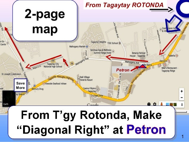 2-page 2-page map map  From Tagaytay ROTONDA  Petron Save Save More More  1