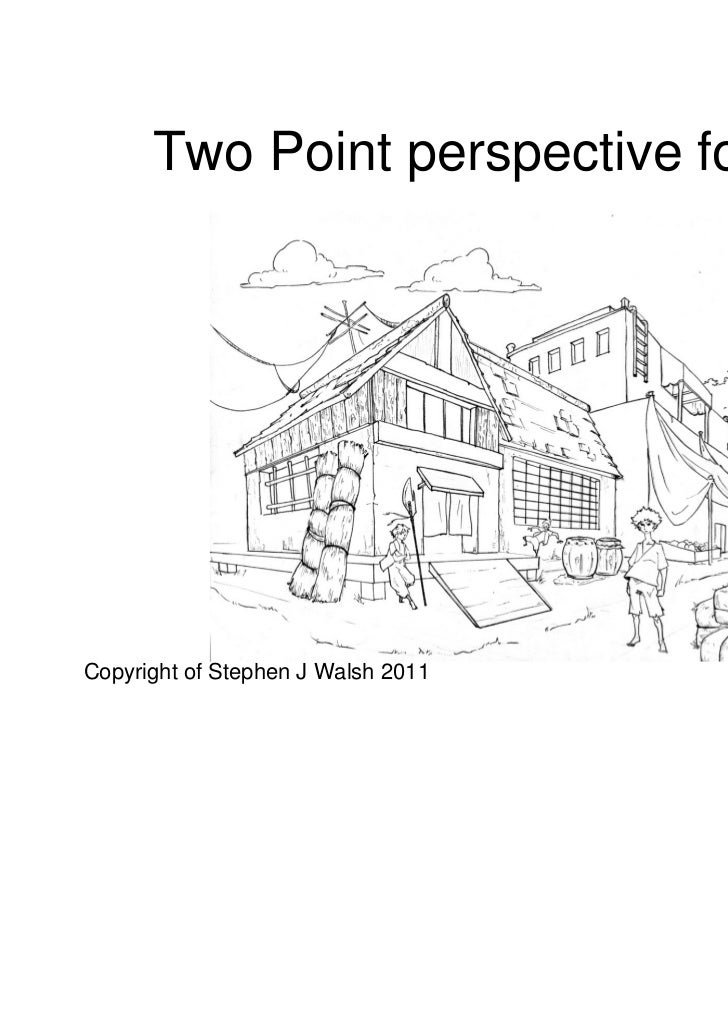 Two Point perspective for KS3Copyright of Stephen J Walsh 2011