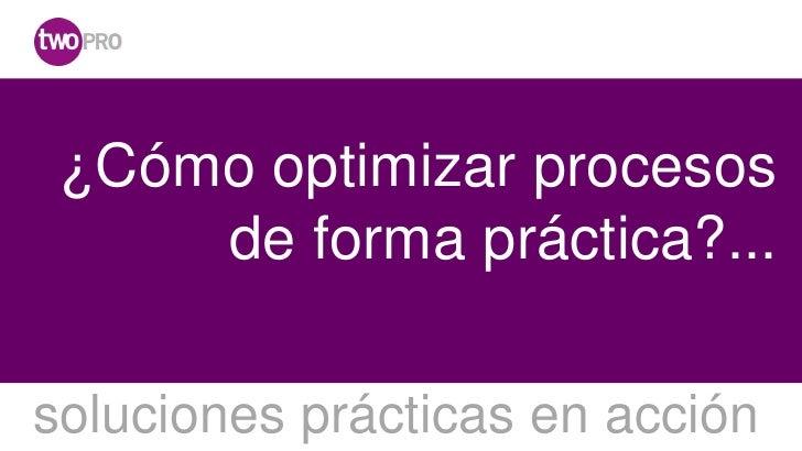 """Jornada innovación Madrid. Ponencia """"Cómo optimizar procesos de forma práctica?"""", Sra. Ana Puente, TwoPRO"""