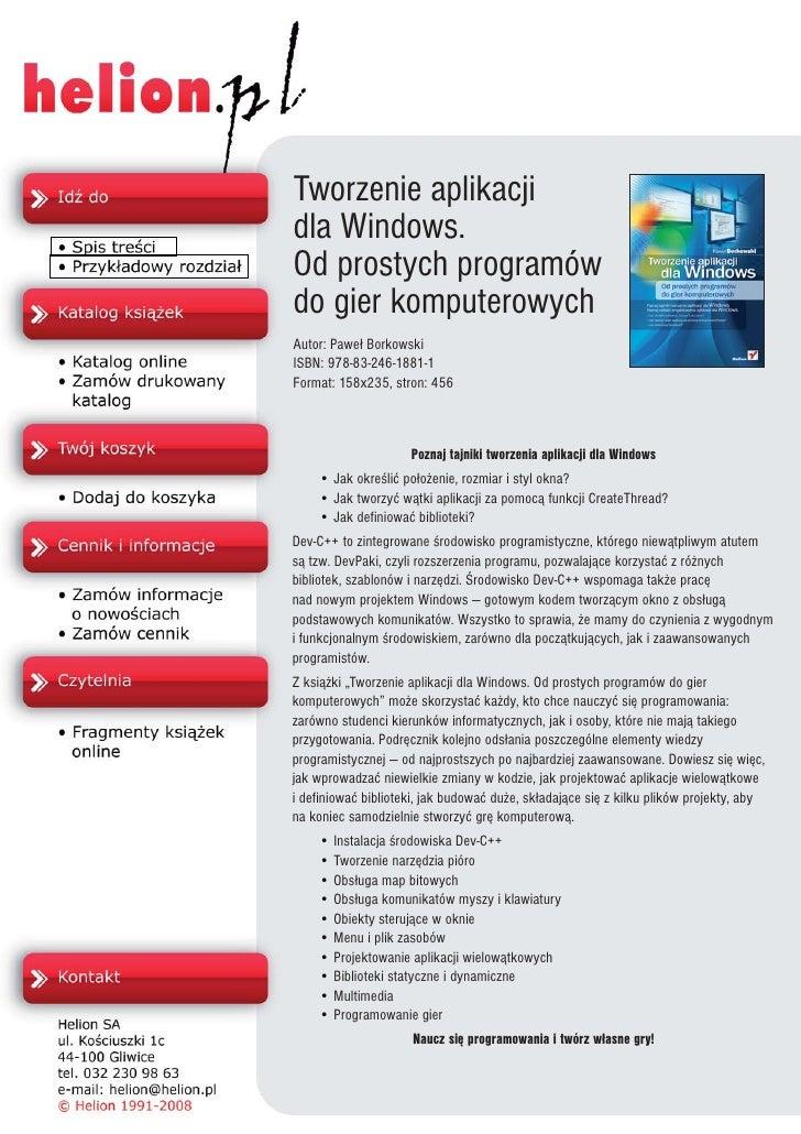 Tworzenie aplikacji dla Windows. Od prostych programów do gier komputerowych Autor: Pawe³ Borkowski ISBN: 978-83-246-1881-...