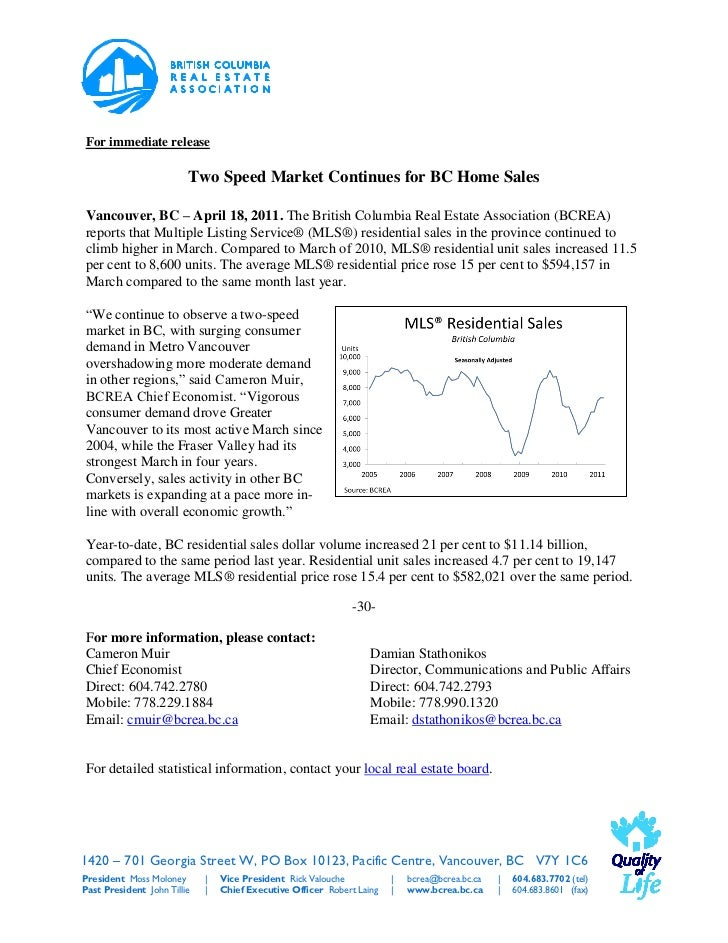 For immediate release                         Two Speed Market Continues for BC Home SalesVancouver, BC – April 18, 2011. ...