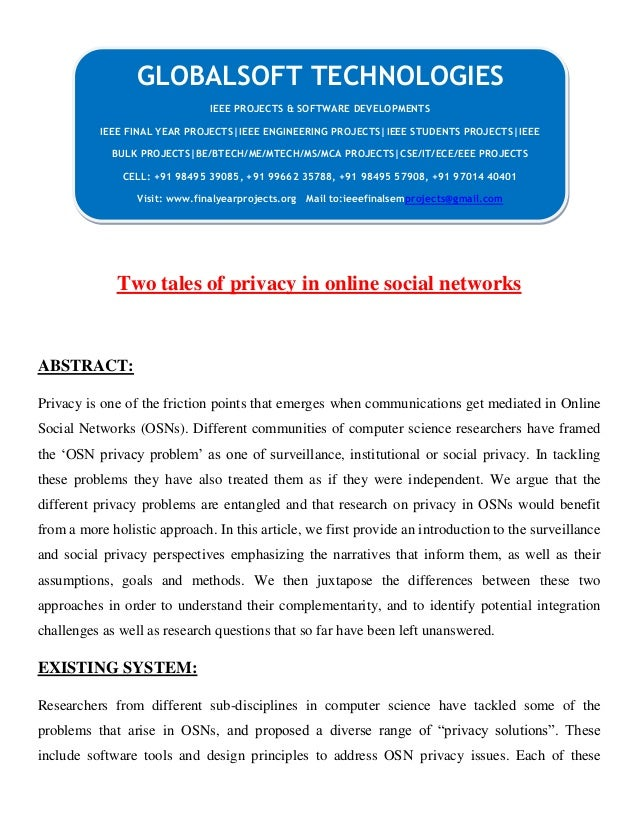 Two tales of privacy in online social networks ABSTRACT: Privacy is one of the friction points that emerges when communica...