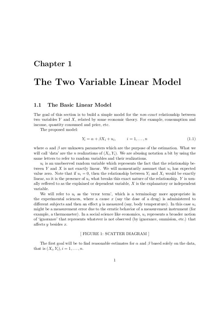 Chapter 1The Two Variable Linear Model1.1     The Basic Linear ModelThe goal of this section is to build a simple model fo...