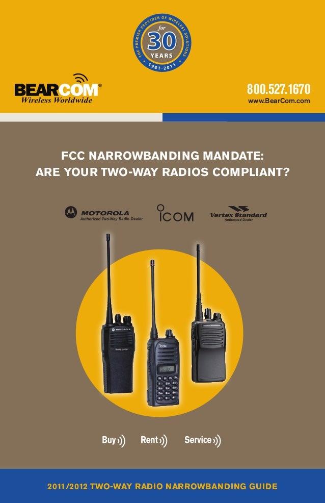 800.527.1670                                      www.BearCom.com   FCC Narrowbanding Mandate:Are Your Two-Way Radios Comp...