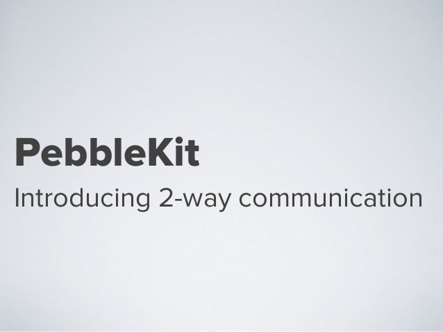 Pebble Development - Using AppMessage for two way communication