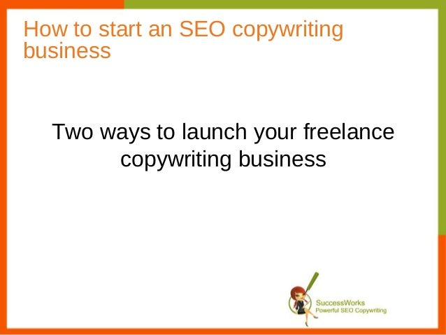 How to start an SEO copywritingbusiness  Two ways to launch your freelance       copywriting business