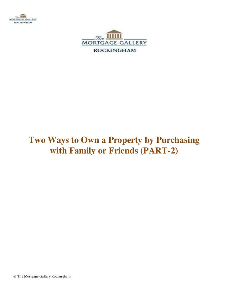 Two Ways to Own a Property by Purchasing with Family or Friends (PART-2)