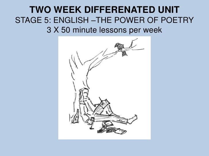 A DIFFERENTIATED UNIT IN 2 WEEKSSTAGE 5: ENGLISH –THE POWER OF POETRY3 X 50 minute lessons per week<br />