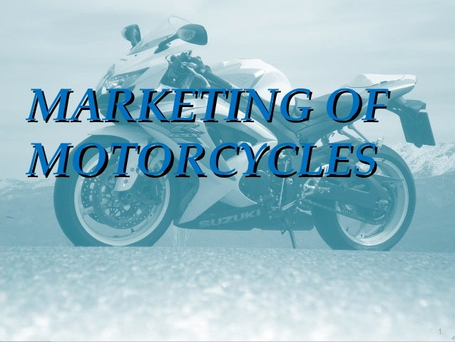 MARKETING OFMOTORCYCLES               1