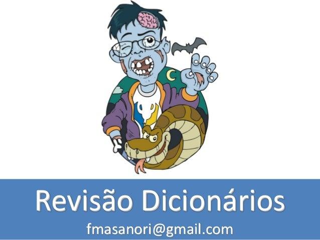 Revisão Dicionários fmasanori@gmail.com