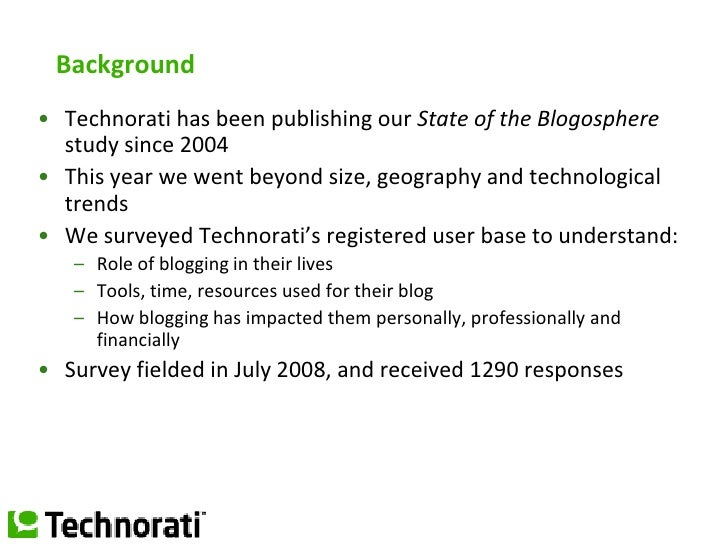 Background<br />Technorati has been publishing our State of the Blogosphere study since 2004<br />This year we went beyond...