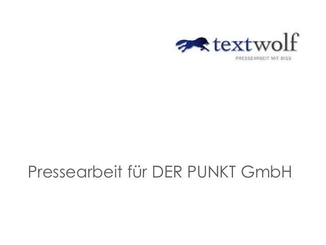 Pressearbeit für DER PUNKT GmbH
