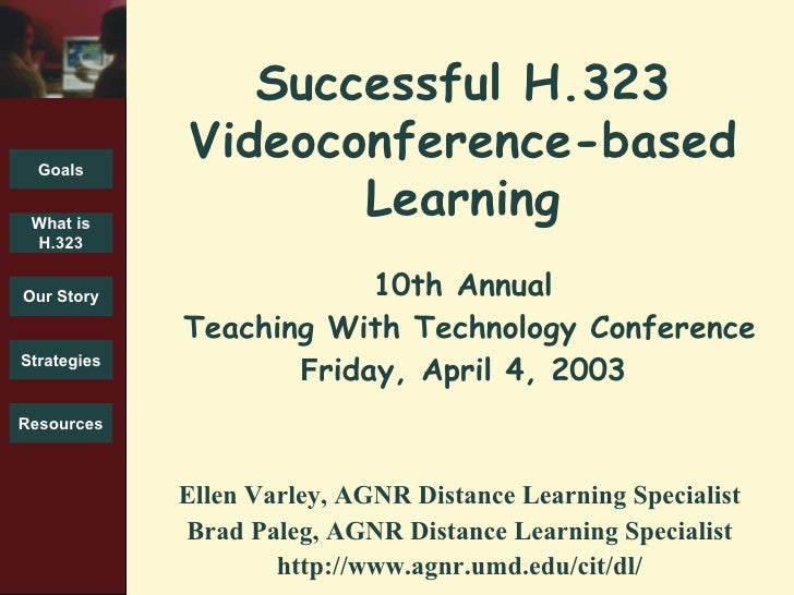 10th Annual  Teaching With Technology Conference F riday, April 4, 2003 <ul><li>Ellen Varley, AGNR Distance Learning Speci...