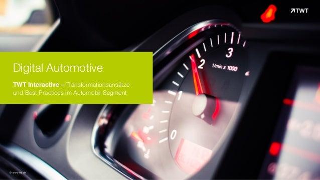 Digital Automotive TWT Interactive – Transformationsansätze und Best Practices im Automobil-Segment © www.twt.de