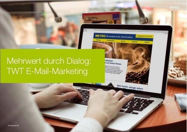 Mehrwert durch Dialog:  TWT E-Mail-Marketing  © www.twt.de