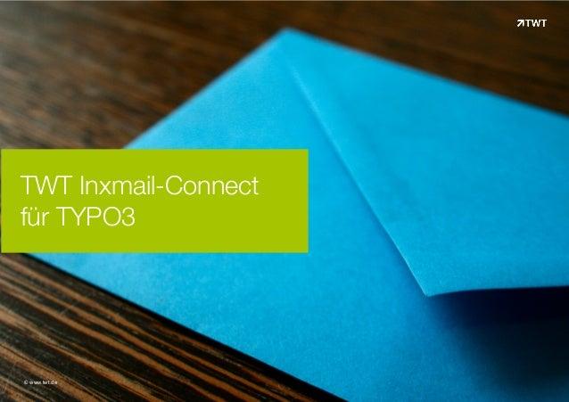TWT Inxmail-Connect für TYPO3 © www.twt.de