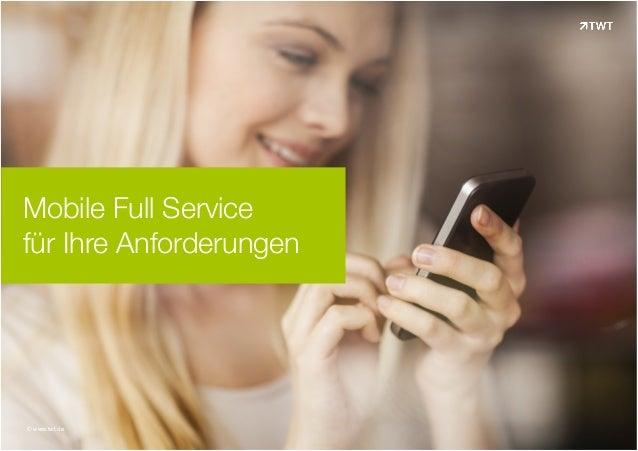Mobile Full Service für Ihre Anforderungen © www.twt.de