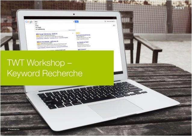 TWT Workshop –  Keyword Recherche  © www.twt.de