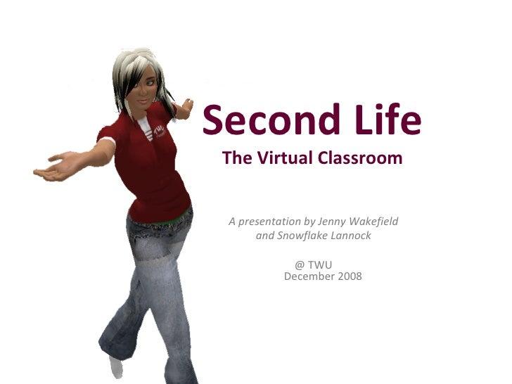 Second Life - The Virtual Classroom