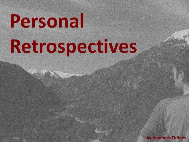 PersonalRetrospectives                 by Johannes Thönes
