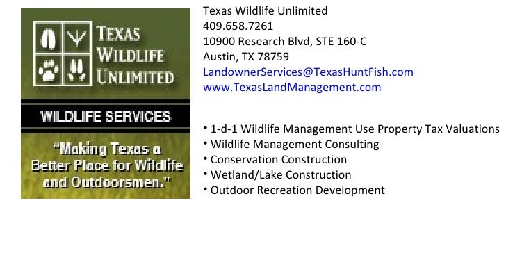 Texas Wildlife Unlimited 409.658.7261 10900 Research Blvd, STE 160-C Austin, TX 78759 [email_address] www.TexasLandManagem...