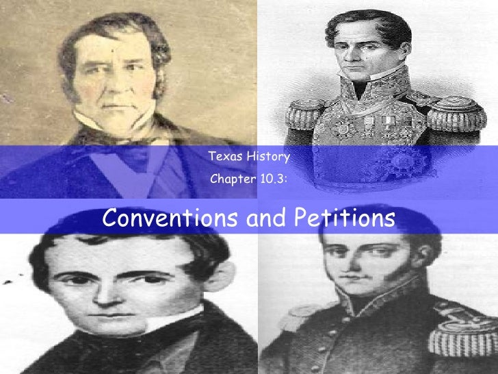 Texas History Chapter 10.3: Conventions and Petitions