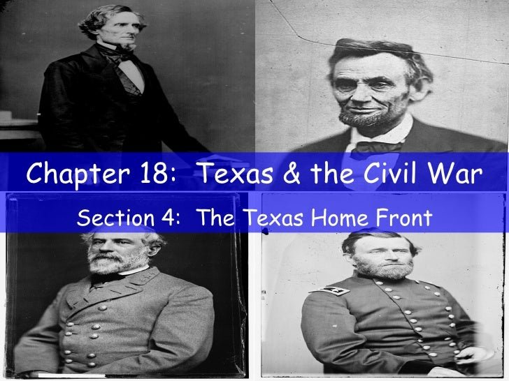 Chapter 18:  Texas & the Civil War Section 4:  The Texas Home Front