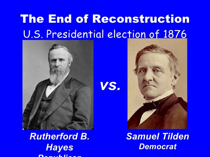 a report on the presidential election of 1876 hayes vs tilden