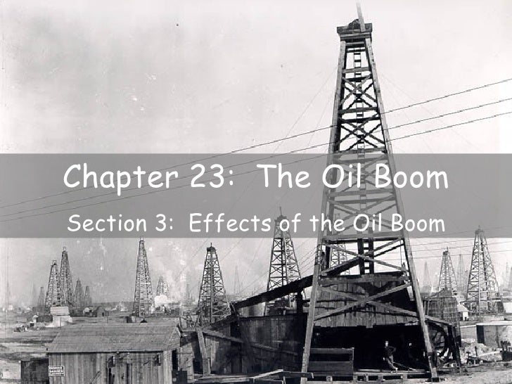Chapter 23: The Oil BoomSection 3: Effects of the Oil Boom